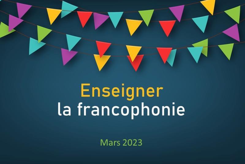 Enseigner la Francophonie et les francophonies