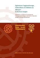 Optimiser l'apprentissage l'éducation et l'édition en Afrique : le facteur langue. Etude/bilan sur la théorie et la pratique de l'enseignement en langue maternelle et l'éducation bilingue en Afrique subsaharienne