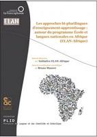 Les approches bi-plurilingues d'enseignement-apprentissage : autour du programme Écoles et langues nationales en Afrique (ELAN-Afrique)