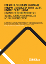 Reviewing the potential and challenges of developing STEAM education through creative pedagogies for 21st learning: how can school curricula be broadened towards a more responsive, dynamic and inclusive form of education?