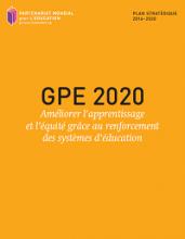 GPE 2020 : Améliorer l'apprentissage et l'équité grâce au renforcement des systèmes d'éducation