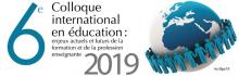 6e Colloque international en éducation : enjeux actuels et futurs de la formation et de la profession enseignante