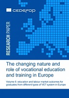 The changing nature and role of vocational education and training in Europe: volume 5: education and labour market outcomes for graduates from different types of VET system in Europe
