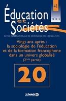 Vingt ans après : la sociologie de l'éducation et de la formation francophone dans un univers globalisé (2nde partie). Dossier