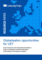 Globalisation opportunities for VET: how European and international initiatives help renewing vocational education and traning in European countries