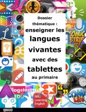 Enseigner les langues vivantes avec des tablettes au primaire : dossier thématique