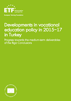 Developments in vocational education policy 2015-17 in Turkey: progress towards the medium-term deliverables of the Riga conclusions