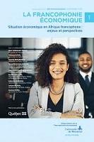 La francophonie économique : situation économique en Afrique francophone : enjeux et perspectives