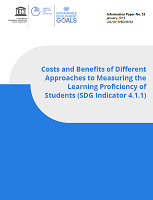 Costs and benefits of different approaches to measuring the learning proficiency of students (SDG Indicator 4.1.1)