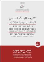 L'évaluation de la recherche scientifique : enjeux, méthodes et instruments : actes du colloque international 6-7 décembre 2017 - Rabat - Maroc