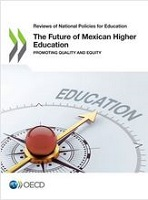 The future of mexican higher education : promoting quality and equity