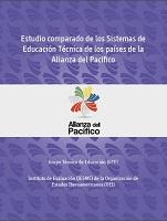Estudio comparado de los sistemas de educación técnica profesional de los países de la Alianza del Pacífico