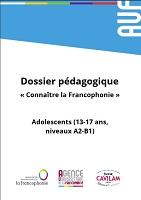 """Dossier pédagogique """"Connaître la Francophonie"""" - (adolescents 13-17 ans, niveau A2-B1)"""