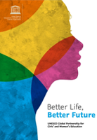 Better life, better future: UNESCO Global Partnership for Girls' and Women's Education