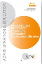 n° 161 - mars 2019 - Vers l'école de demain : éducation, formation, professionnalisation