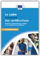 Le cadre européen des certifications : favoriser l'apprentissage, l'emploi et la mobilité transfrontalière : 10e anniversaire