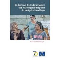 Document thématique : la dimension des droits de l'homme dans les politiques d'intégration des immigrés et des réfugiés : évaluation comparative dans une sélection d'États membres du Conseil de l'Europe