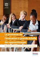La promesse de l'évaluation à grande échelle des apprentissages : reconnaître les limites pour libérer les potentialités