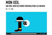 Mon œil, une web-série du Centre Pompidou pour les enfants