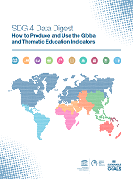 SDG 4 data digest: how to produce and use the global and thematic education indicators