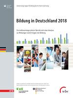 Bildung in Deutschland 2018: ein indikatorengestützter bericht mit einer analyse zu wirkungen und erträgen von bildung
