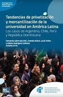 Tendencias de privatización y mercantilización de la educación en América Latina: los casos de Argentina, Chile, Perú y República Dominicana