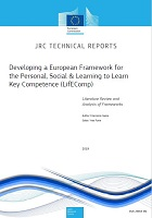 Developing a European framework for the personal, social and learning to learn key competence (LifEComp) : literature review and analysis of frameworks
