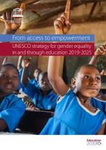 De l'accès à l'autonomisation : stratégie de l'UNESCO pour l'égalité des genres dans et par l'éducation 2019-2025