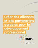 Créer des alliances et de partenariats durables pour le développement professionnel : LINKS: Learning from Innovation and Networking in STEM