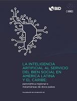 La inteligencia artificial al servicio del bien social en América Latina y el Caribe: panorámica regional e instantáneas de doce países