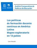 Las políticas de formación docente continua en América Latina : mapeo exploratorio en 13 paises