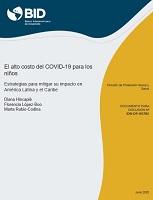 El alto costo del Covid-19 para los niños : estrategias para mitigar su impacto en América Latina y el Caribe