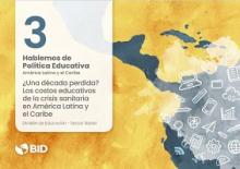 ¿Una década perdida?: Los costos educativos de la crisis sanitaria en América Latina y el Caribe