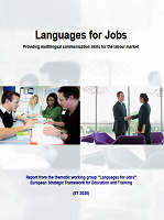 """Languages for jobs : providing multilingual communication skills for the labour market : report from the thematic working group """"Languages for jobs"""" : European Strategic Framework for Education and Training"""