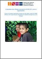 L'éducation des réfugiés pendant la COVID-19 : crise et opportunités : points et résultats importants évoqués lors des tables rondes de l'INEE (Réseau inter-agences pour l'éducation en situations d'urgence) sur les réfugiés
