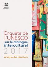 Enquête de l'UNESCO sur le dialogue interculturel : 2017 : analyse des résultats