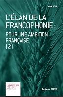 L'élan de la Francophonie : pour une ambition française [2]