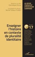 n° 17 - juillet 2018 - Enseigner l'histoire en contexte de pluralité identitaire