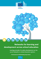 Networks for learning and development across school education: guiding principles for policy development on the use of networks in schools education systems