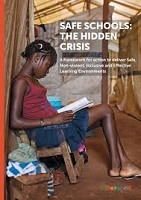Safe schools: the hidden crisis: a framework for action to deliver safe, non-violent, inclusive and effective learning environments