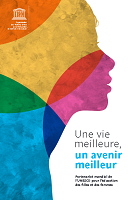 Une vie meilleure, un avenir meilleur : partenariat mondial de l'UNESCO pour l'éducation des filles et des femmes