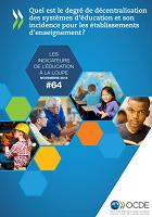 n° 64 - novembre 2018 - Quel est le degré de décentralisation des systèmes d'éducation et son incidence pour les établissements d'enseignement ?