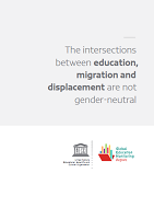 Global education monitoring report 2019: migration, displacement and education: building bridges, not walls: the intersections between education, migration and displacement are not gender-neutral