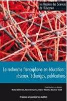 La recherche francophone en éducation : réseaux, échanges, publications. Dossier