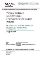 Vers des contacts / rencontres dans l'enseignement des langues-cultures. Enquête sur les représentations et les expériences en langue-culture d'enseignant-e-s en formation. Rapport final