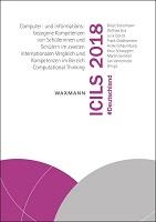 ICILS 2018 #Deutschland : computer- und informationsbezogene kompetenzen von schülerinnen und schülern im zweiten internationalen vergleich und kompetenzen im bereich computational thinking