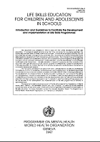 Life skills education for children and adolescents in schools : introduction and guidelines to facilitate the development and implementation of life skills programmes