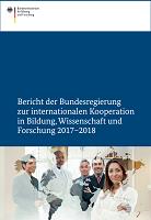 Bericht der bundesregierung zur internationalen kooperation in bildung, wissenschaft und forschung 2017–2018