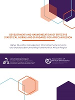 Développement and harmonization of effective statistical norms and standards for African region - Higher education management information systems norms and standards benchmarking framework for African region