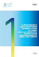La movilidad en la educación superior en América Latina y el Caribe: retos y oportunidades de un convenio renovado para el reconocimiento de estudios, títulos y diplomas (2019)